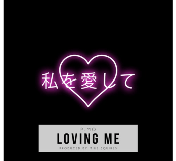 """[Audio] """"Loving Me"""" - P.MO (Prod. By Mike Squires)"""