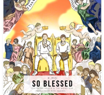 """[Audio] """"So Blessed"""" - P.MO ft. ANoyd & The Weird One (Prod. By Mike Squires)"""
