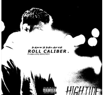 "[Premiere] ""Roll Caliber"" - Danny Delavie"