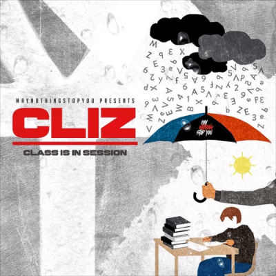 "[Premiere] Cliz - ""Class Is In Session"" (Prod. Maran)"