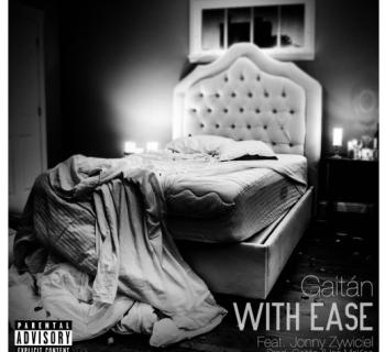 """[Audio] Gaitán """"With Ease"""" feat. Jonny Zywiciel (Prod. Gaitán & Ian McKee)"""
