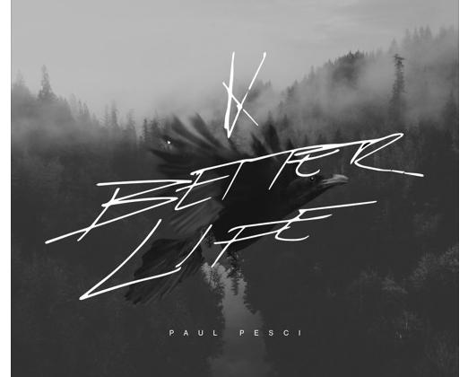 "Paul Pesci - ""A Better Life"" (Prod. Redin Europe)"