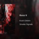 "Kush Dinero - ""Buss It"""