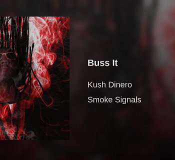 "Kush Dinero - ""Buss It"""