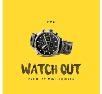 "P.MO - ""Watch Out"" (Prod. By Mike Squires)"