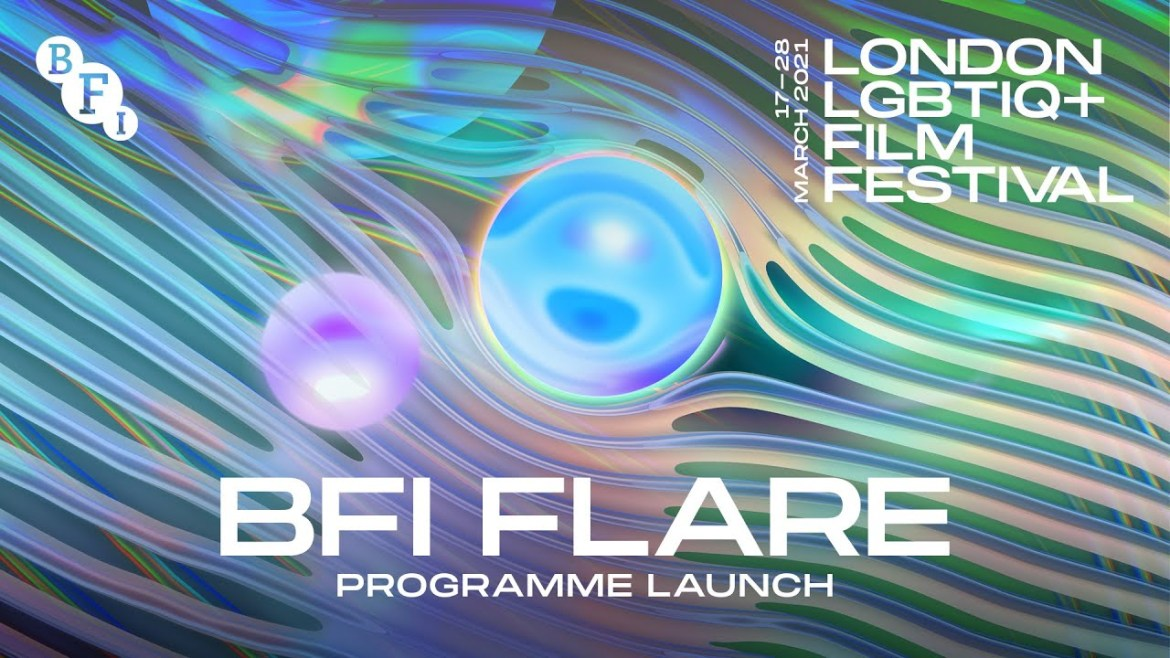 35th BFI FLARE: LONDON LGBTIQ+ FILM FESTIVAL 2021 FULL PROGRAMME ANNOUNCED