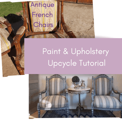 How to Upcycle Antique French Fauteuil Chairs – Painting & Upholstery Tutorial