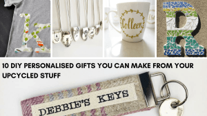 DIY personalised gift ideas from upcycled stuff