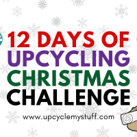 The 12 Days of Upcycling Christmas Challenge