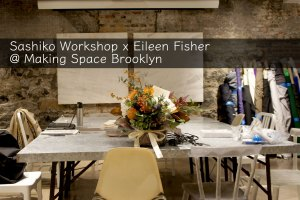 Eileen Fisher x Sashiko Workshop Making Space