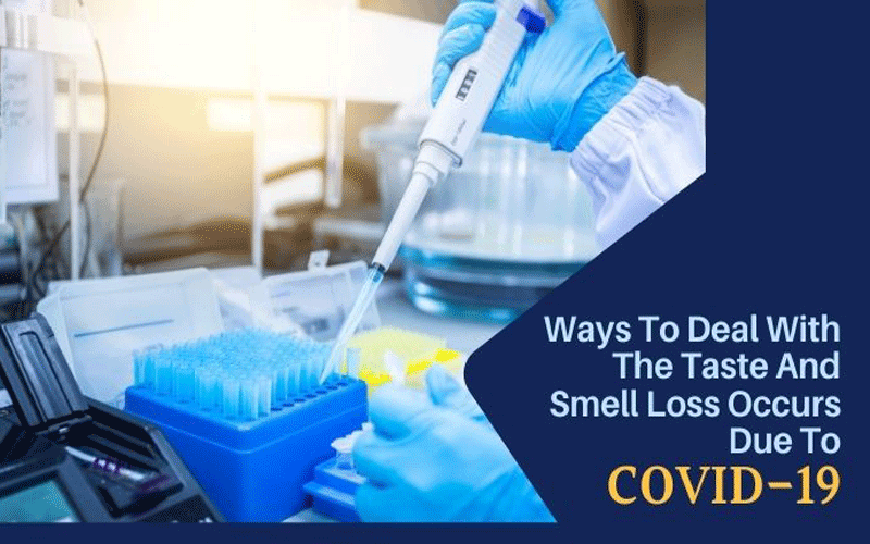 How to Fight against the Loss of Taste and Smell due to COVID-19