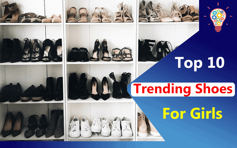 10 Trending Shoes for Every Type of Girl