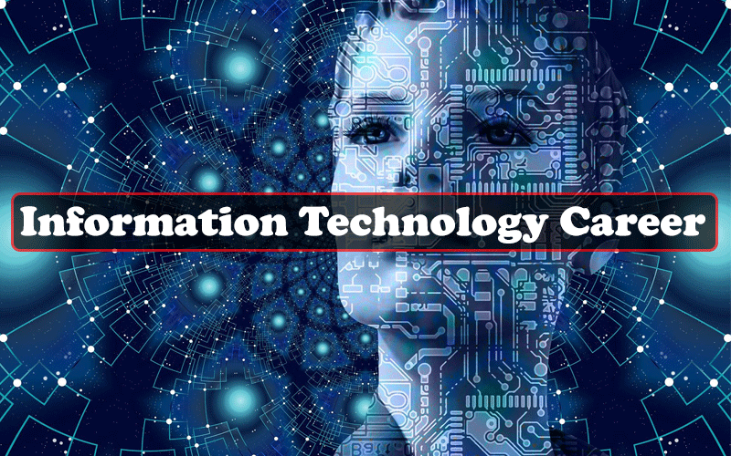 Why Information Technology is the Best Career Choice for you?