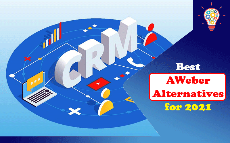 The 3 Best AWeber Alternatives for 2021: Your CRM Software Guide