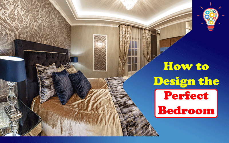 How to Design the Perfect Bedroom for a Good Night's Sleep
