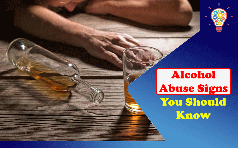 3 Alcohol Abuse Signs You Should Know