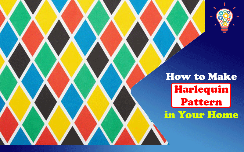 How to Make Harlequin Pattern in Your Home