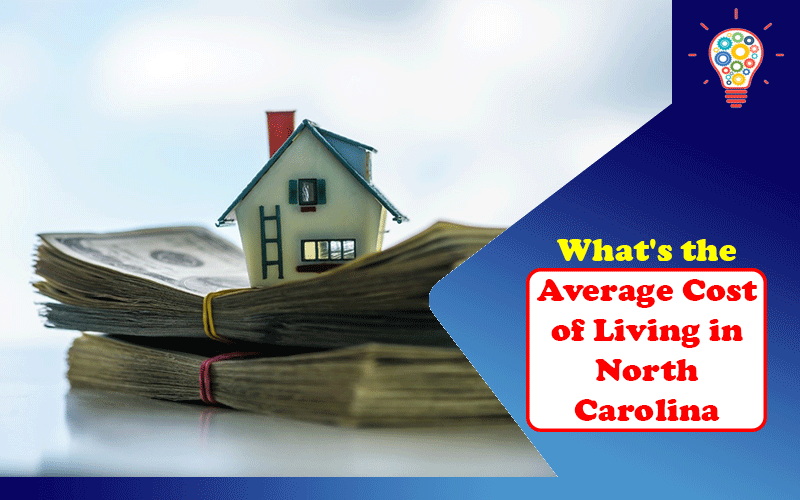What's the Average Cost of Living in North Carolina?