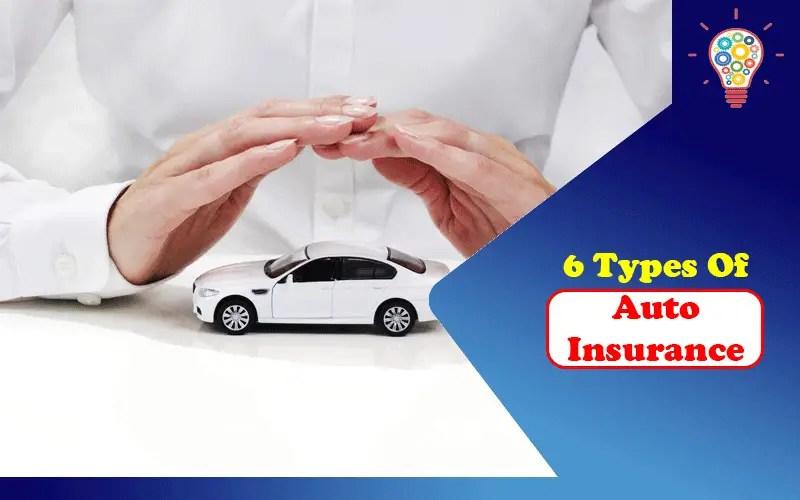 6 Types Of Auto Insurance