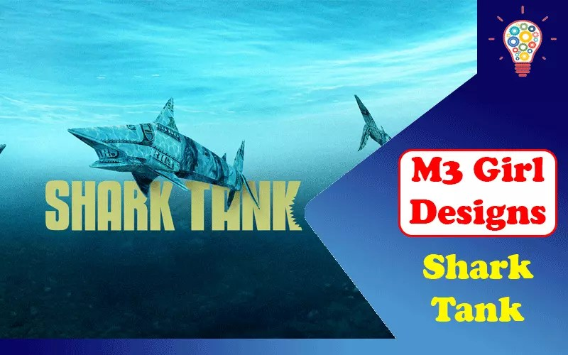 M3 Girl Designs Shark Tank