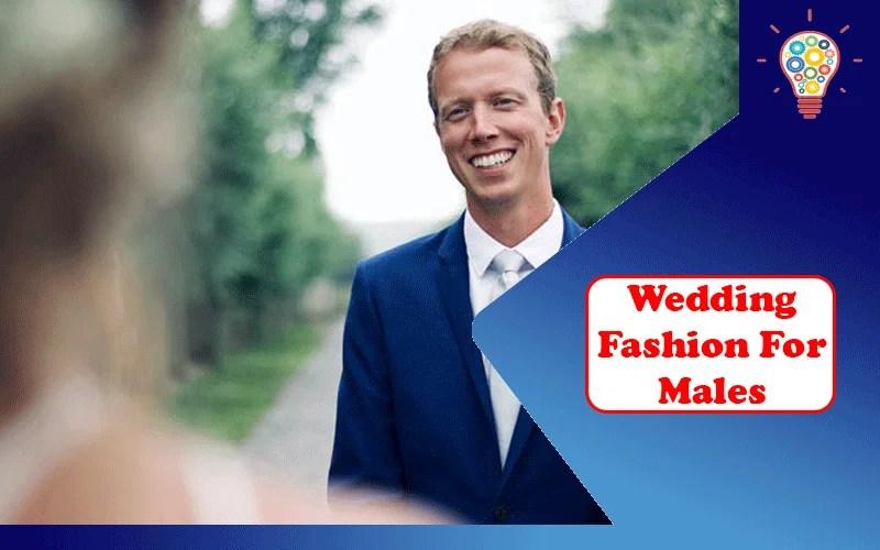 Wedding Fashion for Males