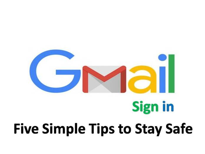Gmail Sign in and Five Simple Tips to Stay Safe