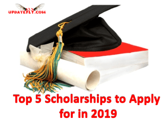 Top 5 Scholarships to Apply for in 2019