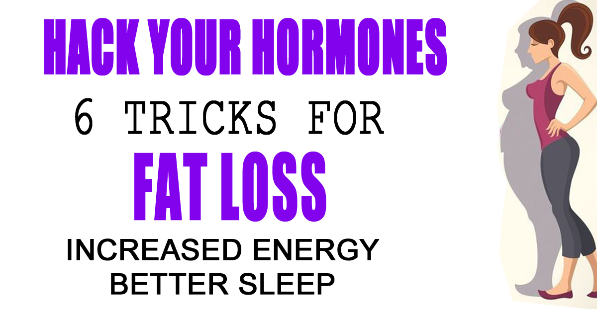 6 Tiny Tweaks To Hack Your Hormones So You Can Sleep Better, Lose Fat, and Have More Energy