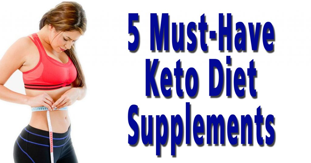 5 Must-Have Keto Diet Supplements