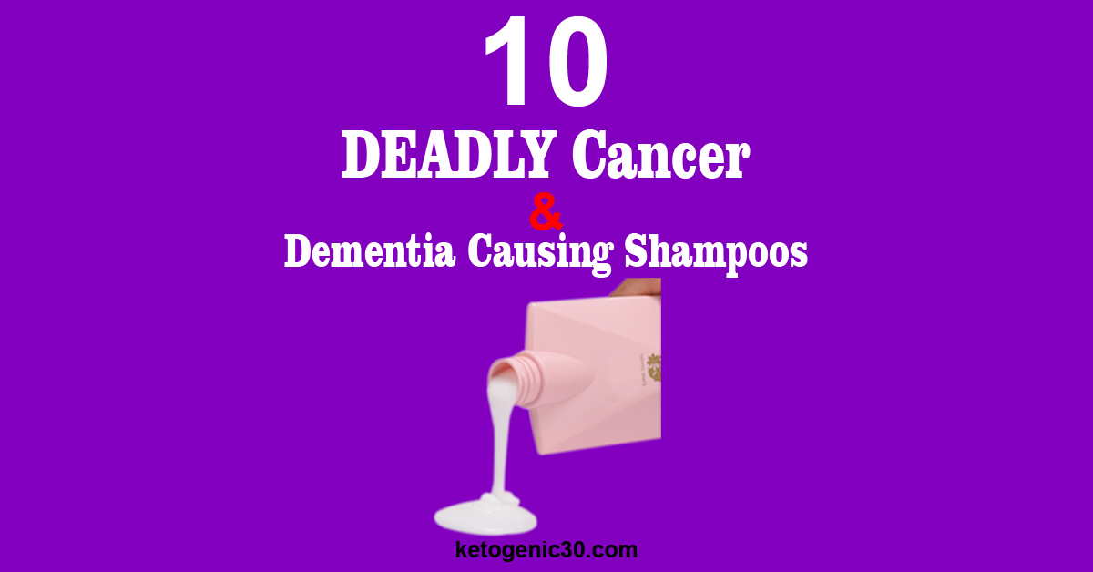 10 DEADLY Cancer & Dementia Causing Shampoos