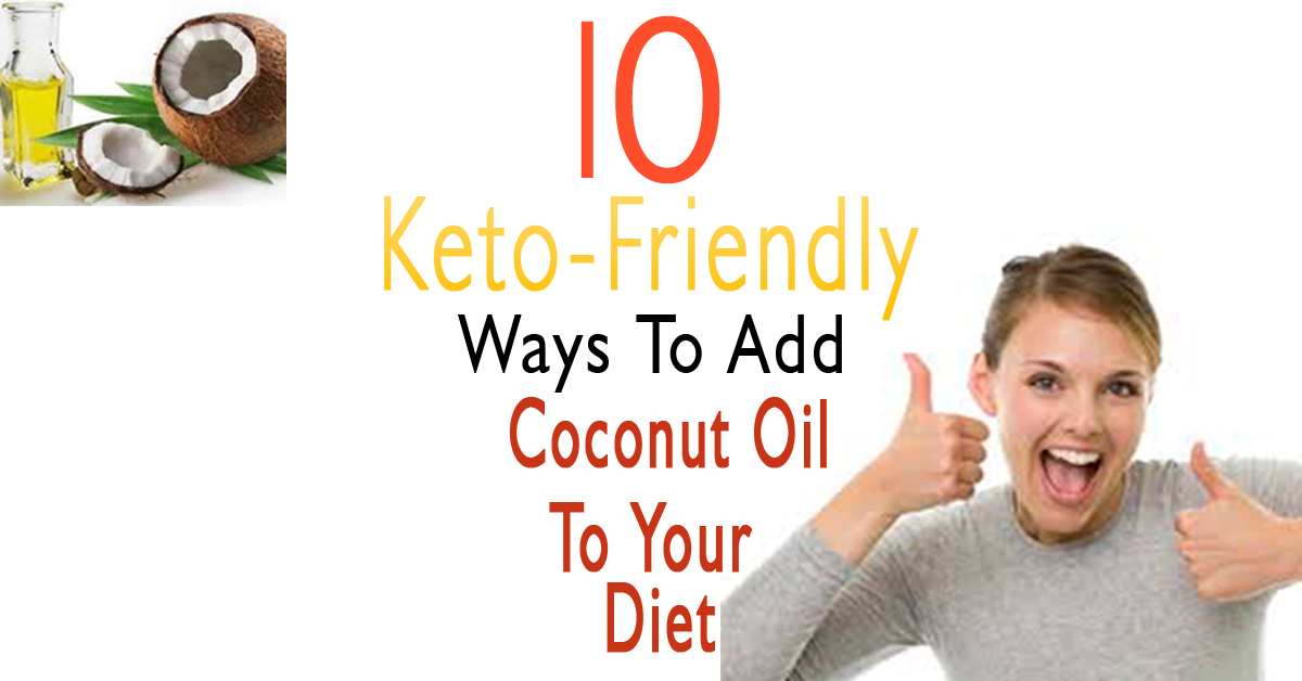 10 Keto-Friendly Ways to Add Coconut Oil to Your Diet