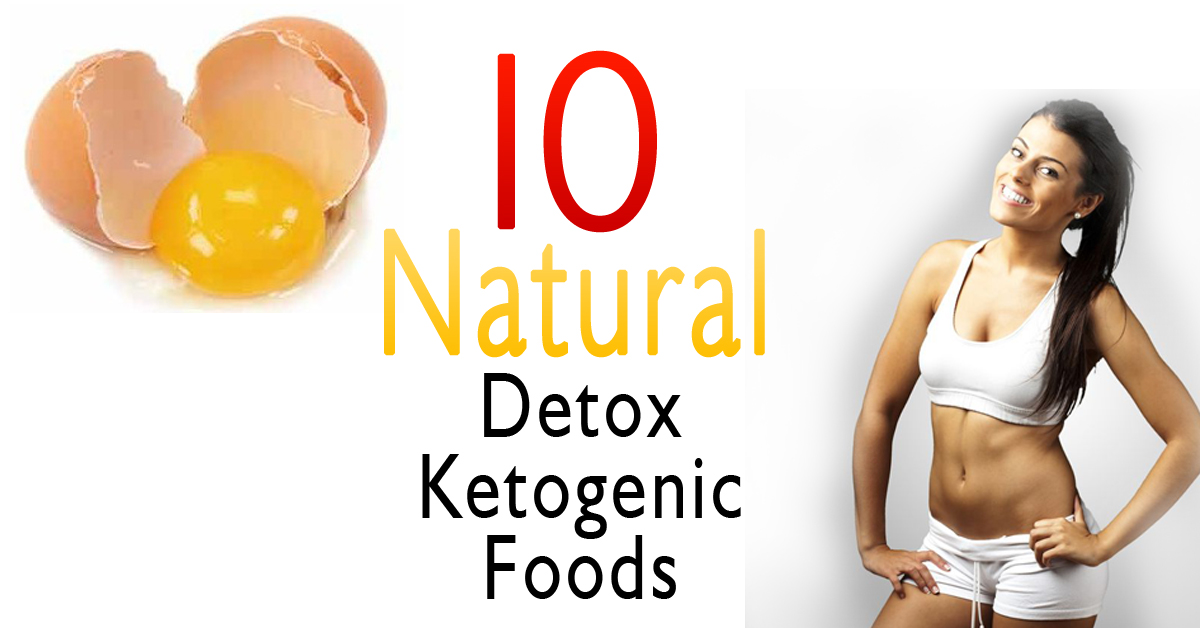 The Top 10 Natural Detox Ketogenic Foods