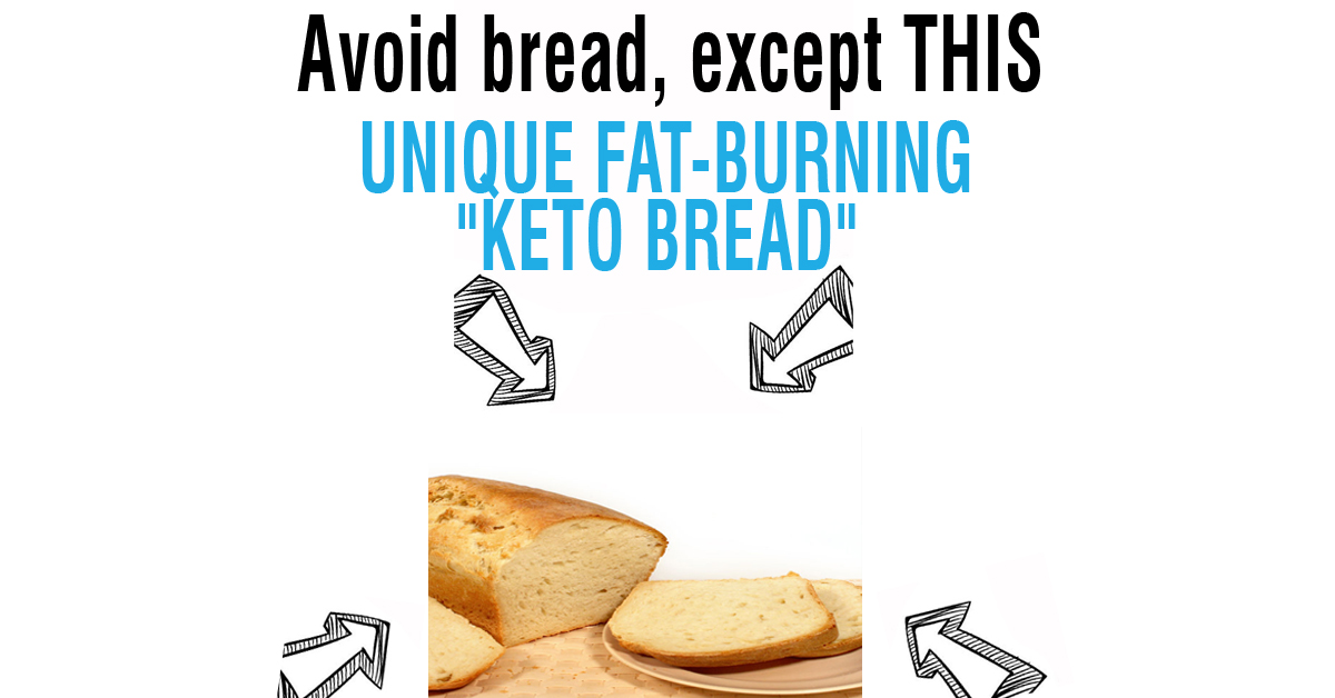 "Avoid bread, except THIS unique ""keto bread"" (helps you burn fat, great for Diabetics, plus it's insanely delicious!)"