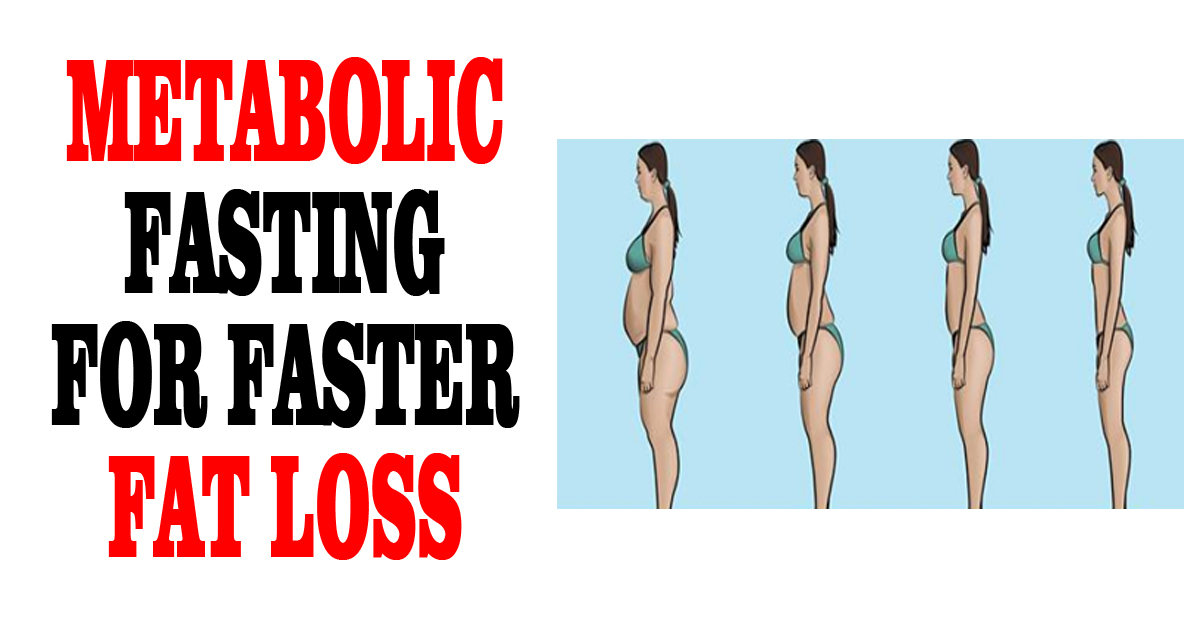 Metabolic Fasting For Faster Fat Loss