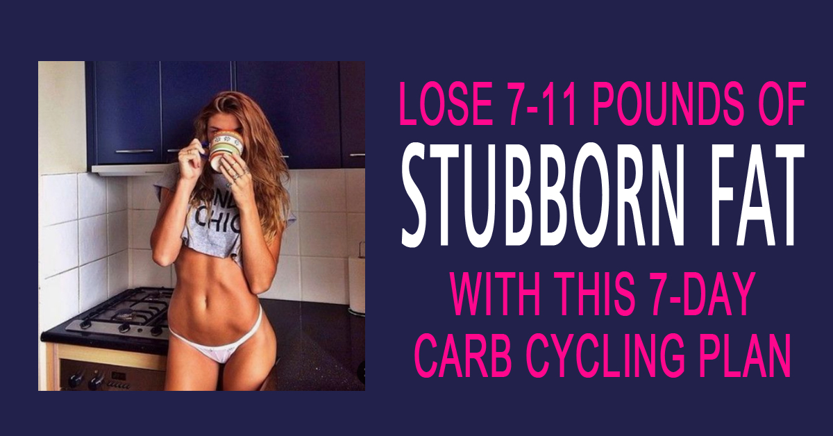 7-Day Carb Cycling Diet For Fat Loss