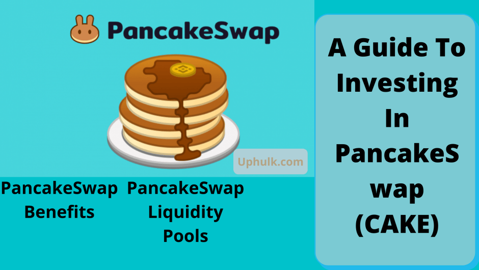 A Guide To Investing In PancakeSwap (CAKE)