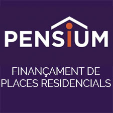 PENSIUM – FINANÇAMENT DE PLACES RESIDENCIALS