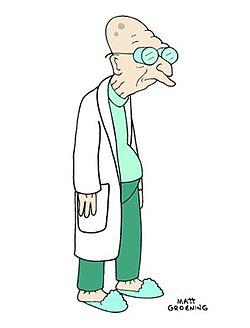 Dr. Farnsworth on Futurama.