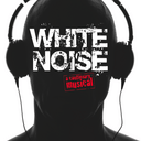 English: White Noise: A Cautionary Musical