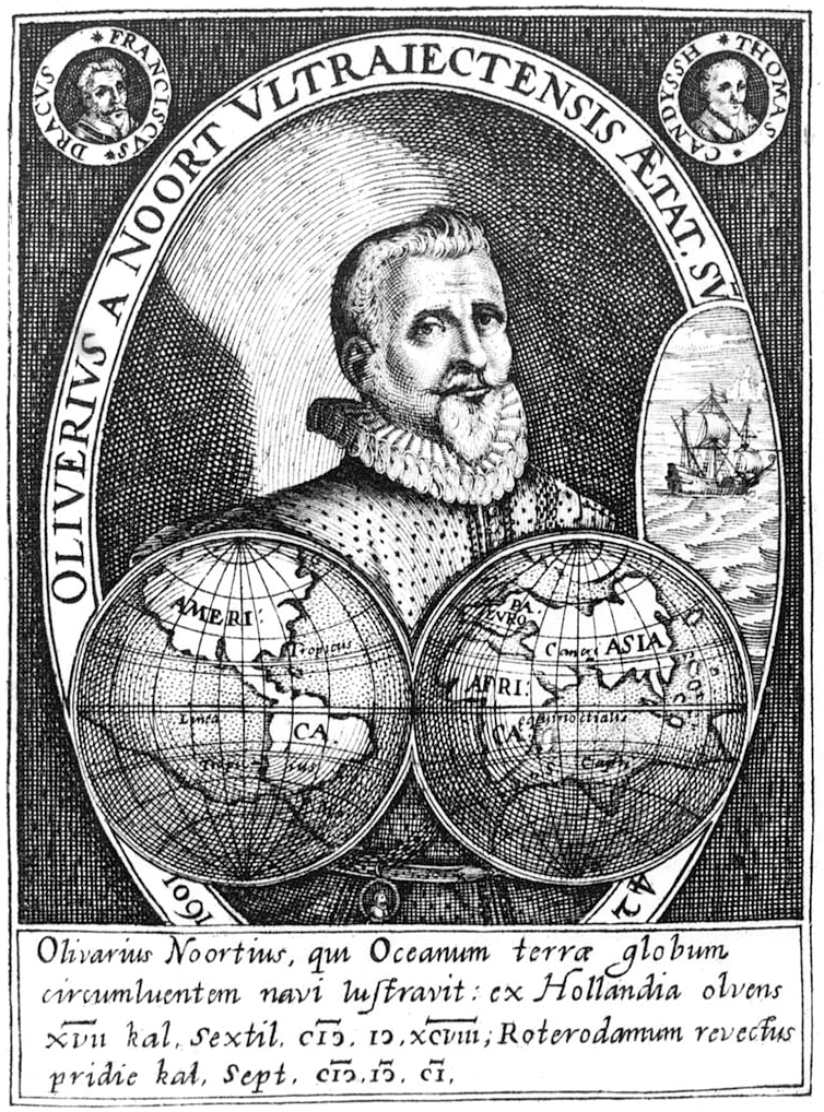 Olivier van Noort, the first Dutchman to circumnavigate the world