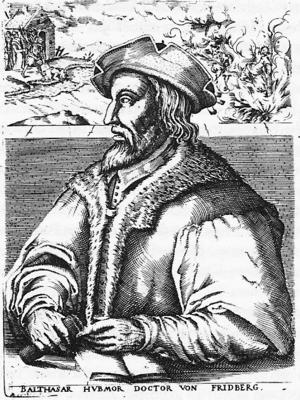 English: German Anabaptist Balthasar Hubmaier ...
