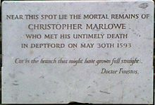 Marlowe was buried in an unmarked grave in the churchyard of St Nicholas, Deptford. The plaque shown here is modern.