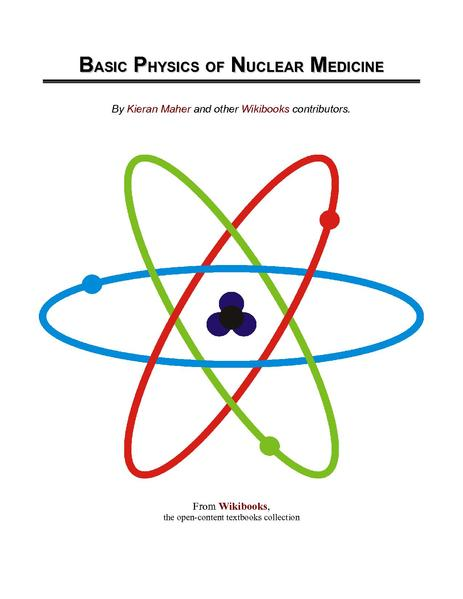 https://i2.wp.com/upload.wikimedia.org/wikipedia/commons/thumb/a/a5/Basic_Physics_of_Nuclear_Medicine.pdf/page1-463px-Basic_Physics_of_Nuclear_Medicine.pdf.jpg