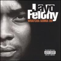 Whatcha Gonna Do? (Jayo Felony album)