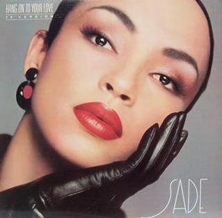 Sade - Hang On To Your Love US