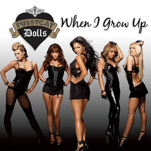 When I Grow Up (Pussycat Dolls song)