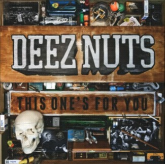 This One's for You (Deez Nuts album)