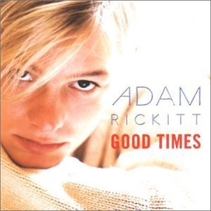Good Times Adam Rickitt Album Wikipedia