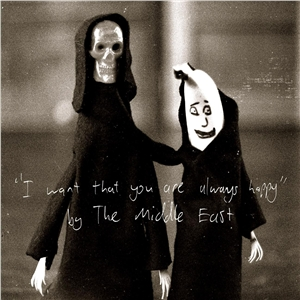 File:The Middle East - I Want That You Are Always Happy.jpg