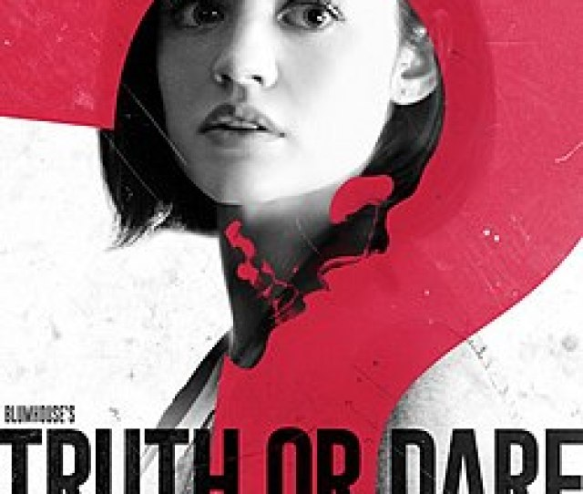 Blumhouses Truth Or Dare Truthordareposter Jpg